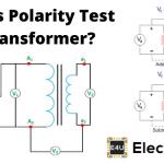 Polarity Test of Transformer (Explanation + Diagrams)