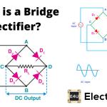 Bridge Rectifiers: What is it? (Circuit Diagram & Working Principle)